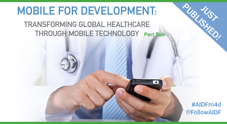 [report] AIDF Mobile for Development 2:Transforming Global Healthcare Through Mobile Technology